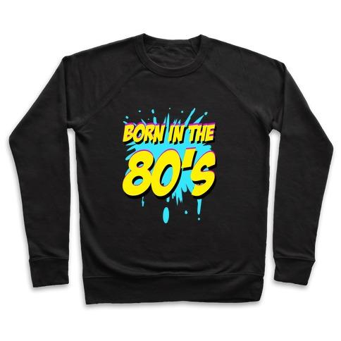 Born in the 80's Pullover