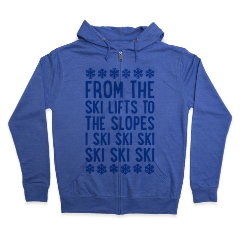 From The Ski Lifts To The Slopes Zip Hoodie