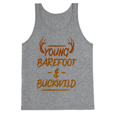 Young, Barefoot & Buckwild Tank Top