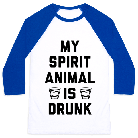 My Spirit Animal Is Drunk Baseball Tee