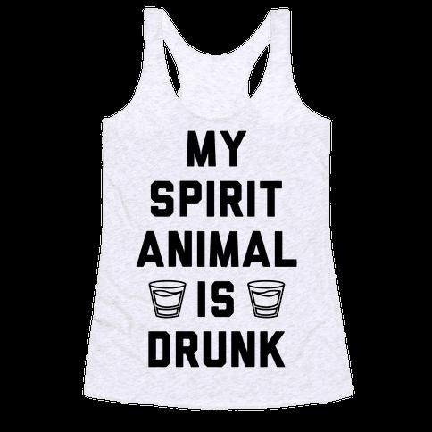 My Spirit Animal Is Drunk Racerback Tank Top