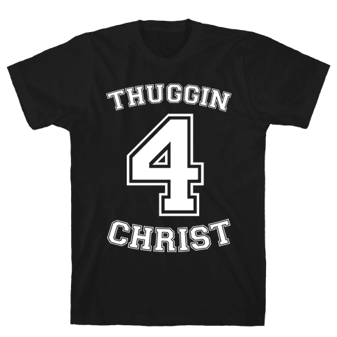 Thuggin 4 Christ Mens T-Shirt