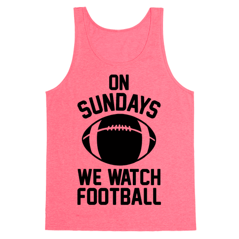 On Sundays We Watch Football Tank Top