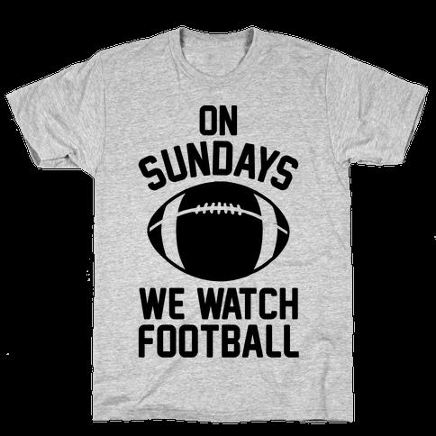 On Sundays We Watch Football Mens T-Shirt