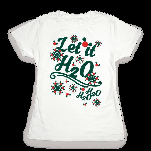Let it H2O Womens T-Shirt