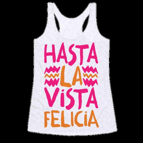 Hasta La Vista Felicia
