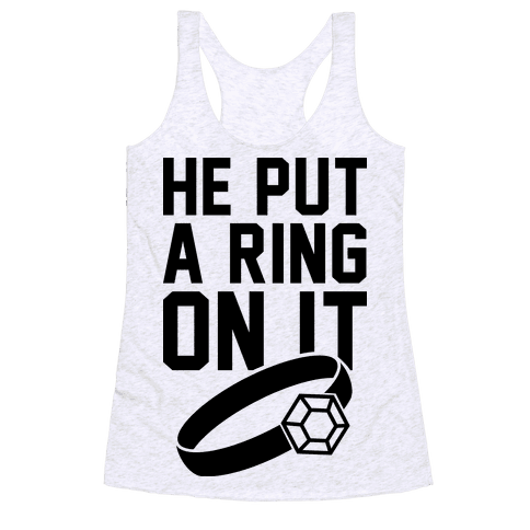 He Put A RIng On It Racerback Tank Top
