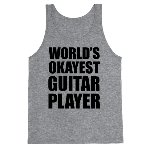 World's Okayest Guitar Player Tank Top