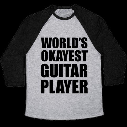 World's Okayest Guitar Player Baseball Tee