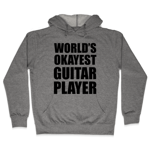 World's Okayest Guitar Player Hooded Sweatshirt