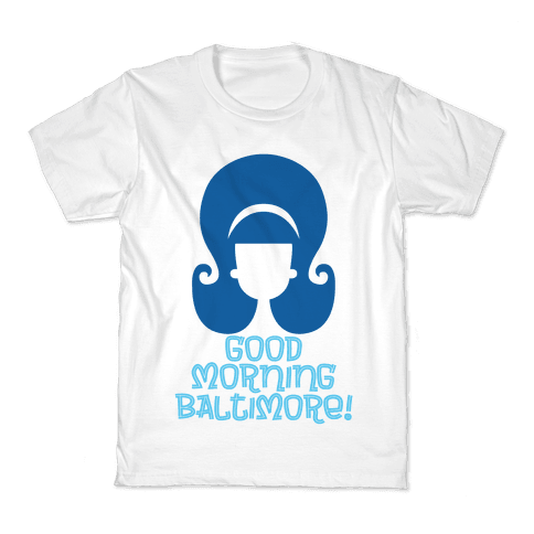 Good Morning Baltimore Kids T-Shirt