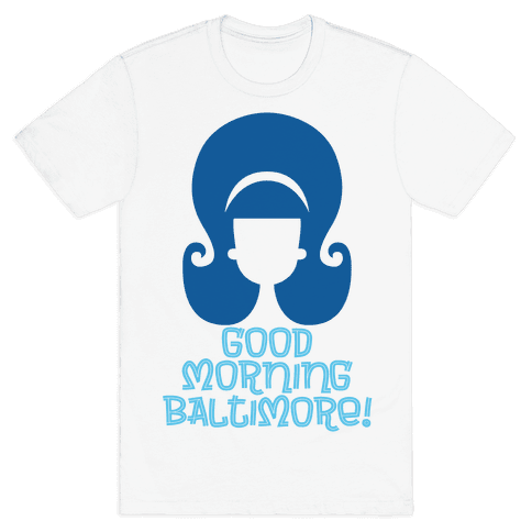 Good Morning Baltimore Mens T-Shirt