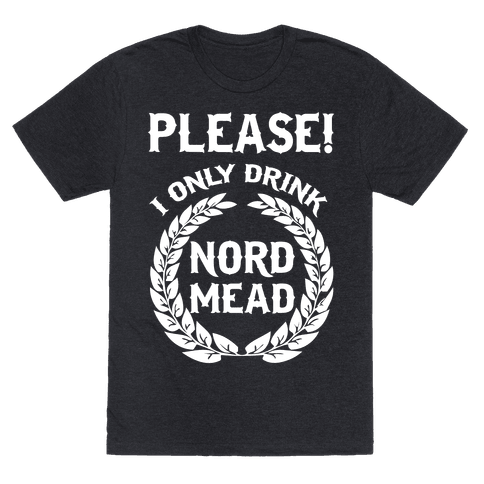 I Only Drink Nord Mead