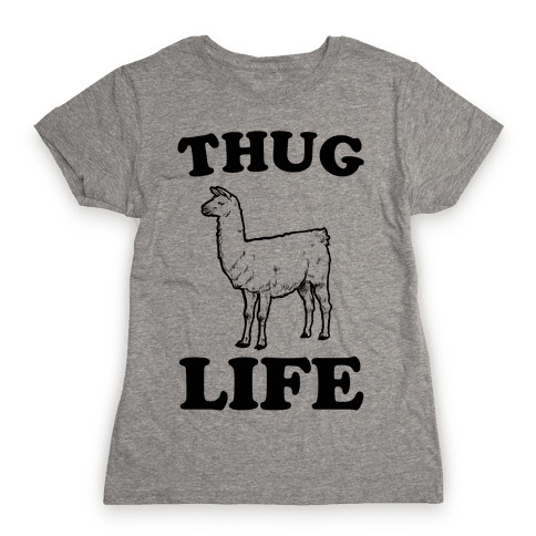 Thug Life Llama Womens T-Shirt