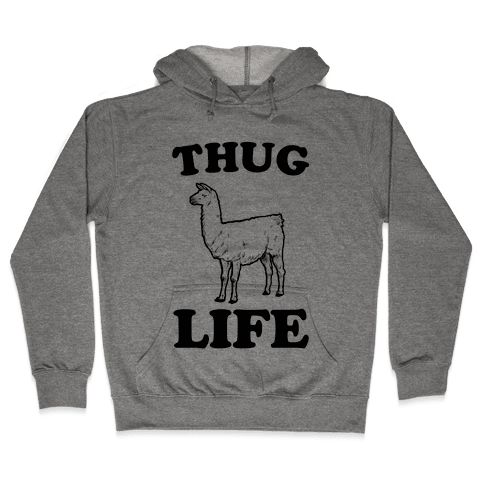 Thug Life Llama Hooded Sweatshirt