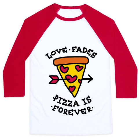Love Fades, Pizza Is Forever