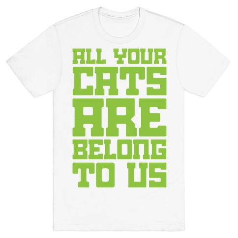 All Your Cats Are Belong To Us Mens T-Shirt