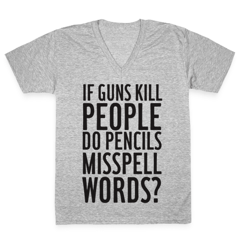 If Guns Kill V-Neck Tee Shirt