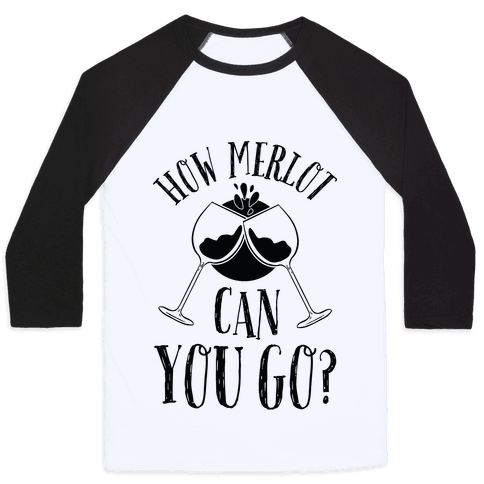 How Merlot Can You Go? Baseball Tee