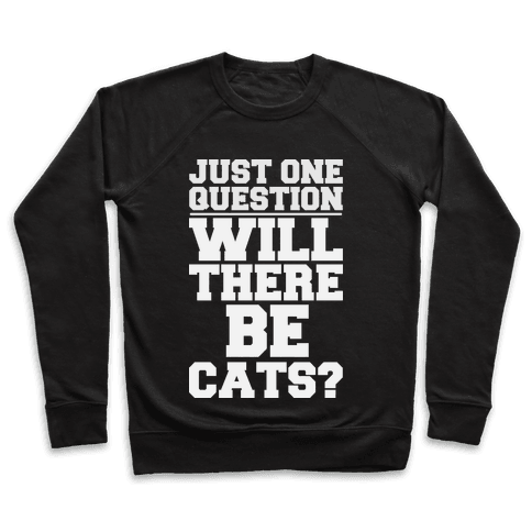 Will There Be Cats? Pullover