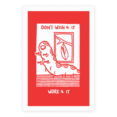 Don't Wish 4 It, Work 4 It Poster