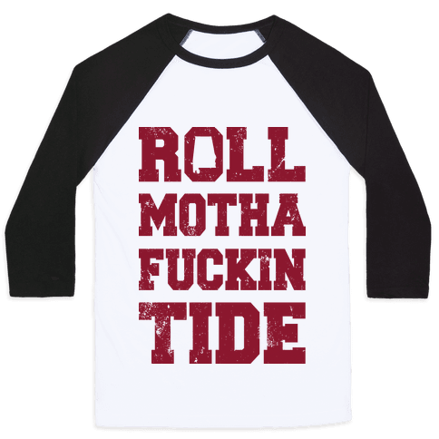Roll Motha F***in Tide (Vintage Shirt) Baseball Tee