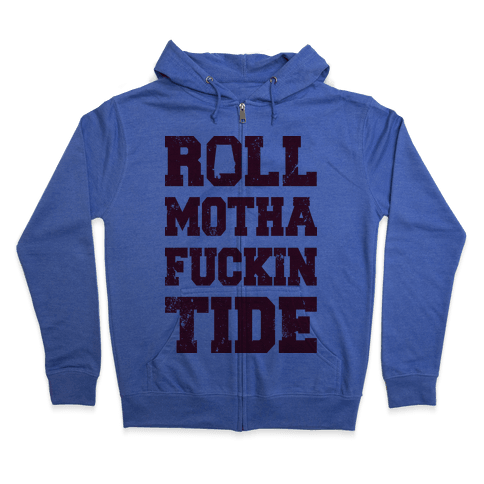 Roll Motha F***in Tide (Vintage Shirt) Zip Hoodie