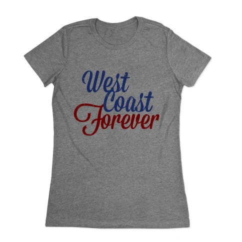 West Coast Forever Womens T-Shirt