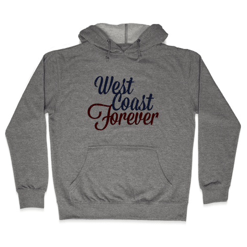 West Coast Forever Hooded Sweatshirt