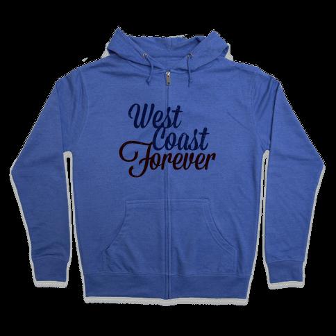 West Coast Forever Zip Hoodie