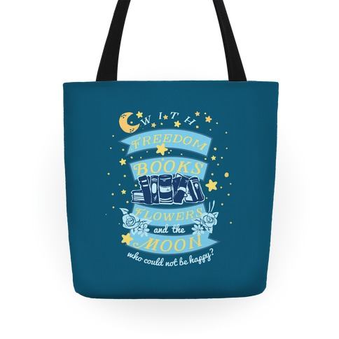 With Freedom Books Flowers And The Moon Who Could Not Be Happy Tote