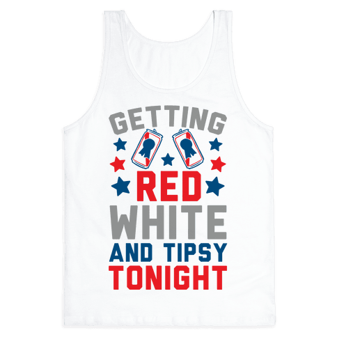 Getting Red White And Tipsy Tonight Tank Top