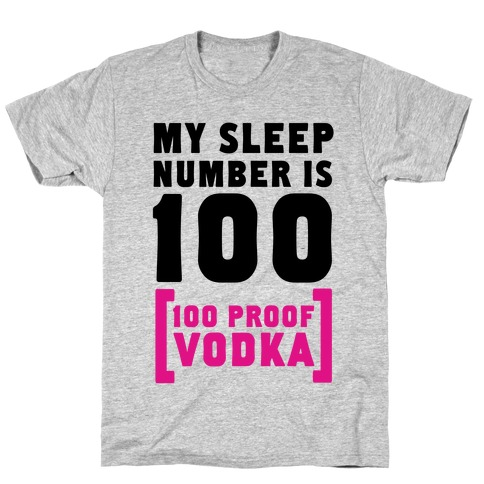 My Sleep Number is 100... T-Shirt