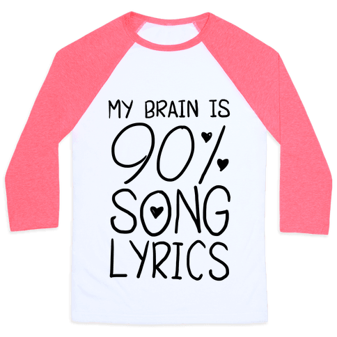 90% Song Lyrics Baseball Tee