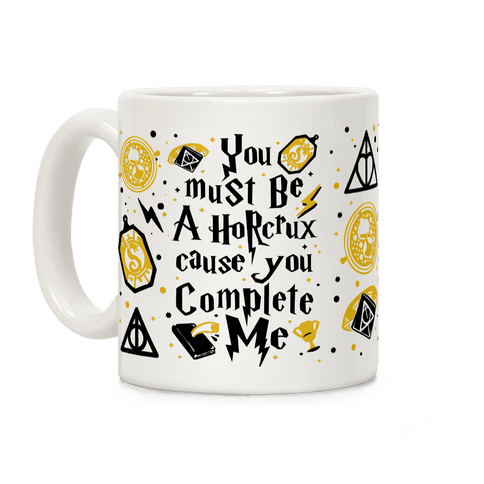 You Must Be A Horcrux Cause You Complete Me Coffee Mug