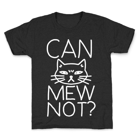 Can Mew Not? Kids T-Shirt