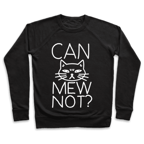Can Mew Not? Pullover
