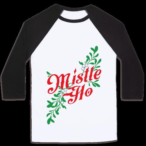 Mistle Ho Baseball Tee