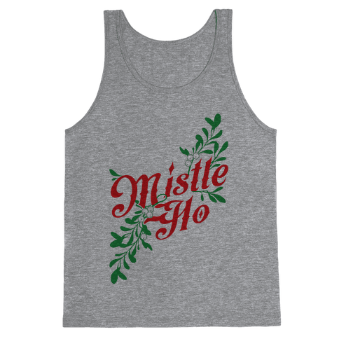 Mistle Ho Tank Top