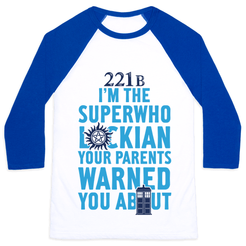 I'm The Superwholockian Your Parents Warned You About Baseball Tee