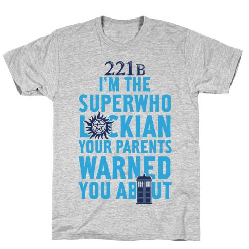 I'm The Superwholockian Your Parents Warned You About T-Shirt