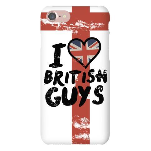 I Love British Guys Phone Case