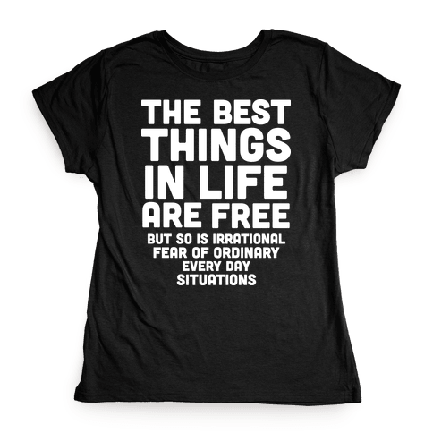 The Best Things In Life Are Free Womens T-Shirt