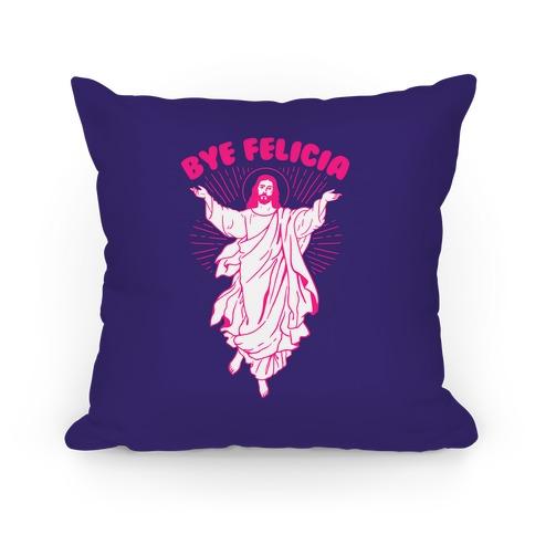 Bye Felicia Pillow