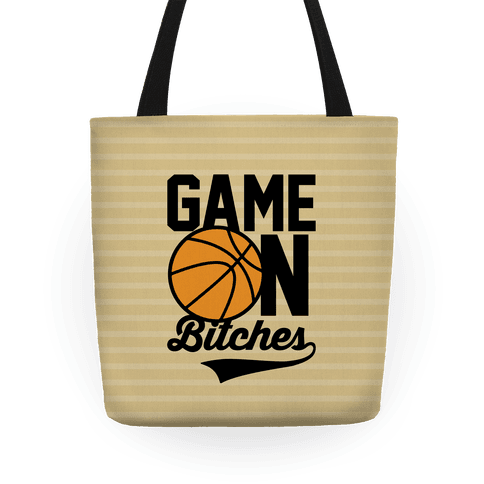 Game On Bitches Basketball Tote