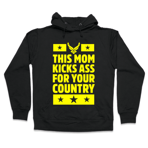 This Mom Kicks Ass For Your Country (Air Force) Hooded Sweatshirt