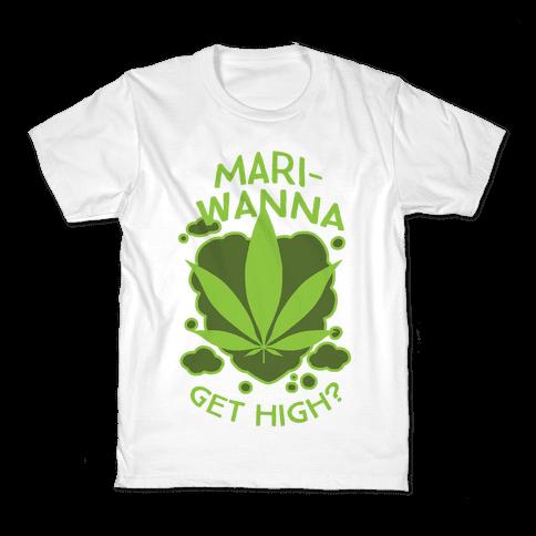 Mari-Wanna Get High? Kids T-Shirt