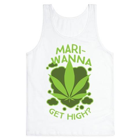 Mari-Wanna Get High? Tank Top