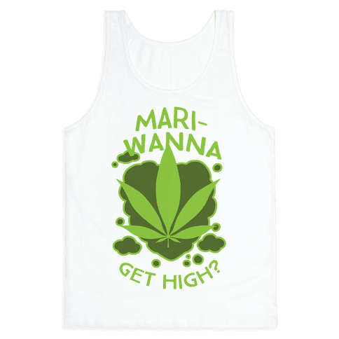 Mari-Wanna Get High?