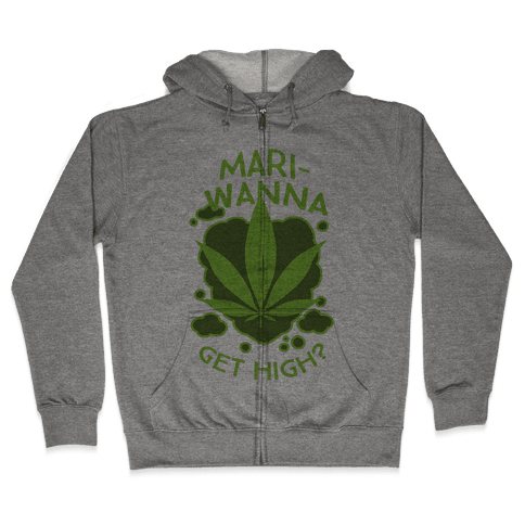 Mari-Wanna Get High? Zip Hoodie